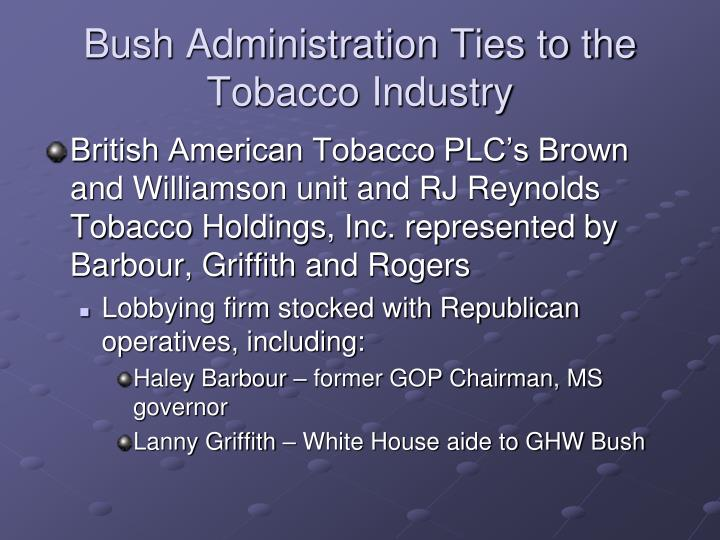 Bush Administration Ties to the Tobacco Industry