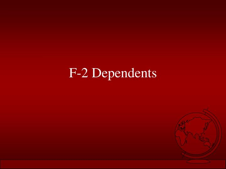 F-2 Dependents