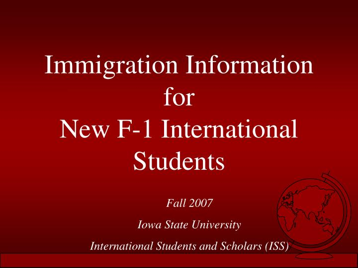Immigration information for new f 1 international students