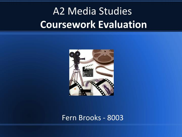 as media studies coursework evaluation powerpoint Powerpoint slideshow about 'a2 media studies coursework evaluation' - laura-myers an image/link below is provided (as is) to download presentation download policy: content on the website is provided to you as is for your information and personal use and may not be sold / licensed / shared on other websites without getting consent from its author.