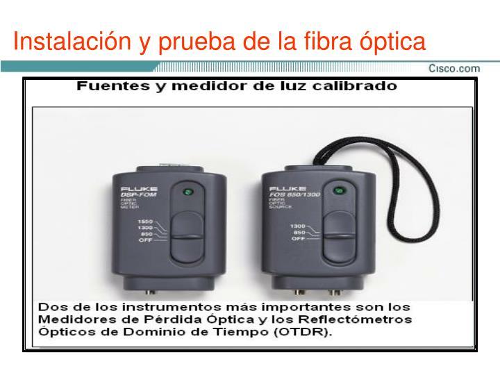 Instalación y prueba de la fibra óptica