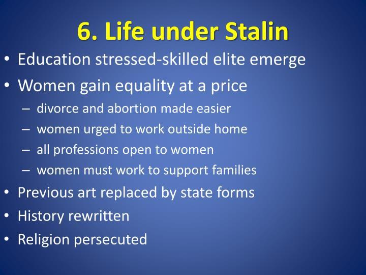 6. Life under Stalin