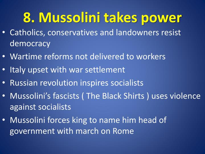 8. Mussolini takes power