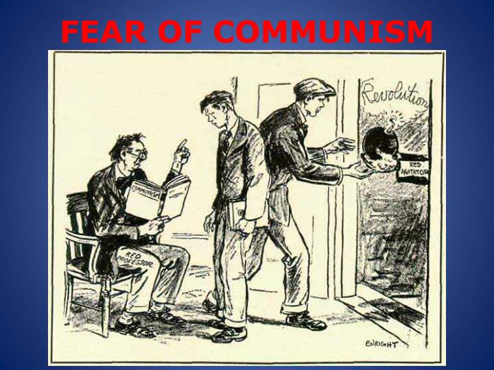 FEAR OF COMMUNISM