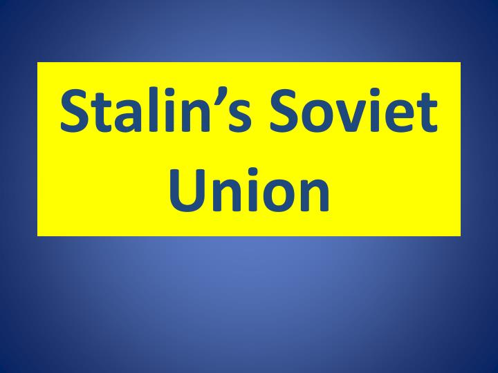 Stalin's Soviet Union
