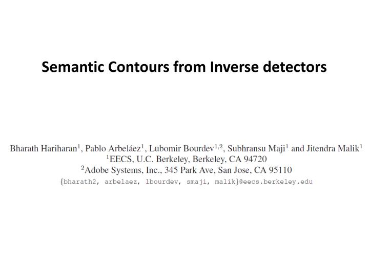 Semantic contours from inverse detectors