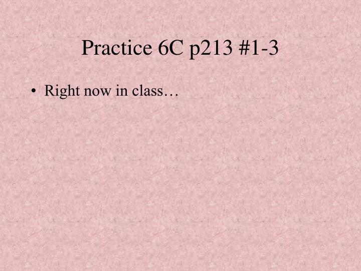 Practice 6C p213 #1-3