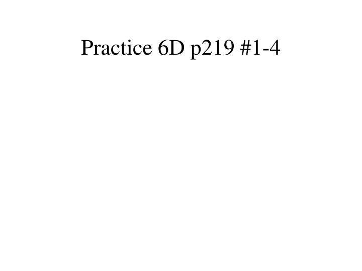 Practice 6D p219 #1-4
