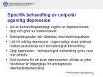specifik behandling av unipol r egentlig depression