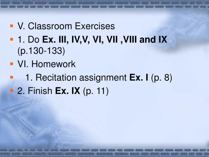 V. Classroom Exercises