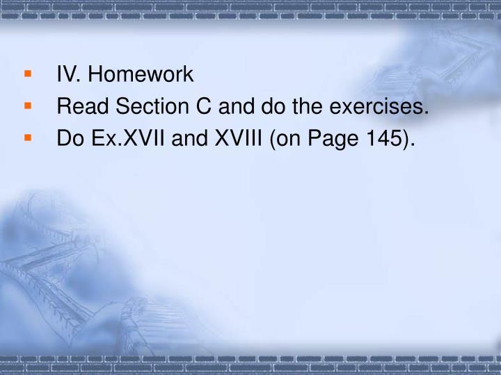 IV. Homework