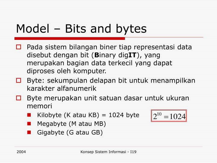 Model – Bits and bytes