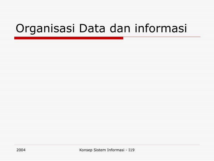 Organisasi Data dan informasi