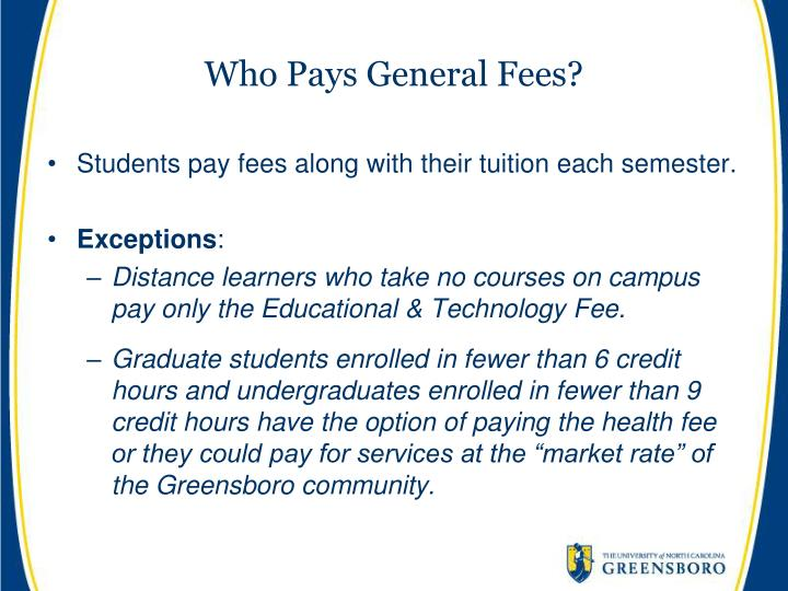 Who Pays General Fees?