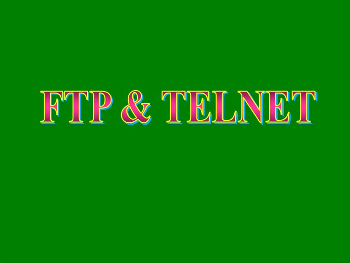 FTP & TELNET
