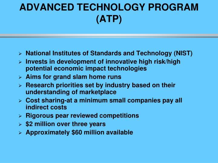 ADVANCED TECHNOLOGY PROGRAM (ATP)
