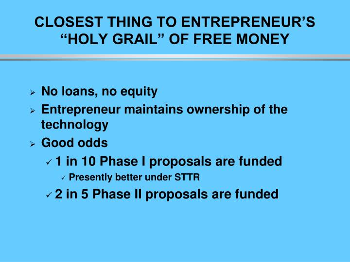 "CLOSEST THING TO ENTREPRENEUR'S ""HOLY GRAIL"" OF FREE MONEY"