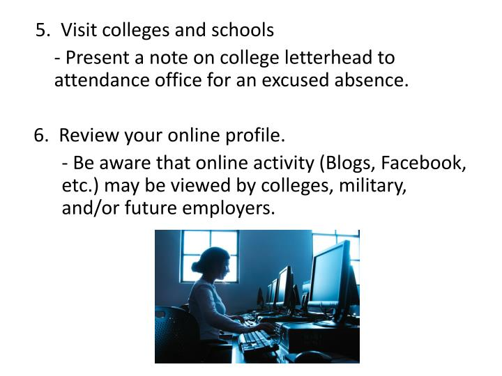 5.  Visit colleges and schools