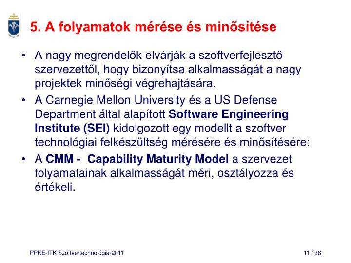 5. A folyamatok mérése és minősítése