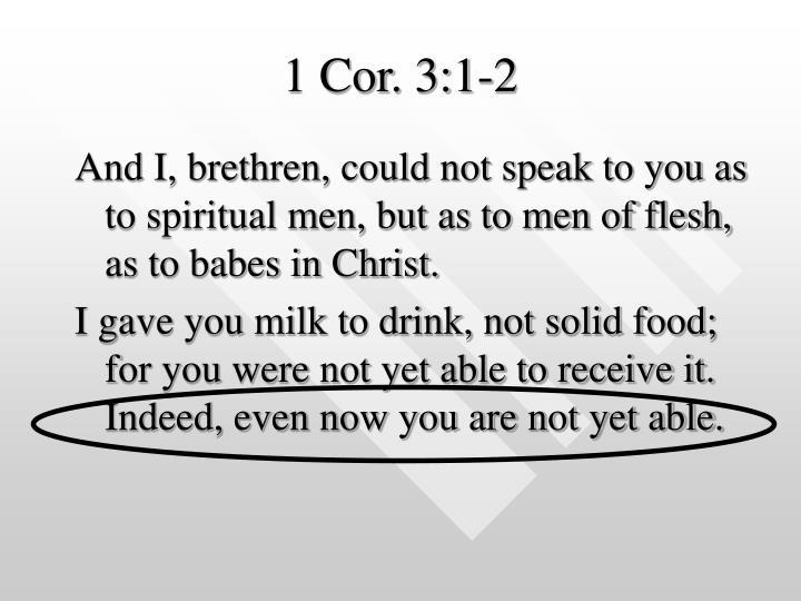 1 Cor. 3:1-2