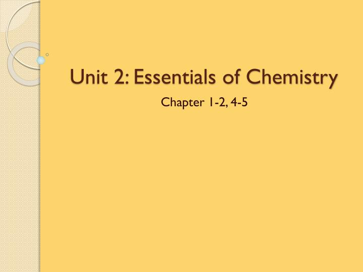 Unit 2 essentials of chemistry