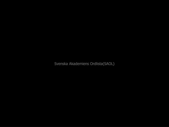 Svenska Akademiens Ordlista(SAOL)