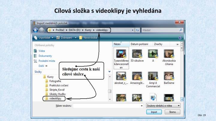 Cílová složka s videoklipy je vyhledána