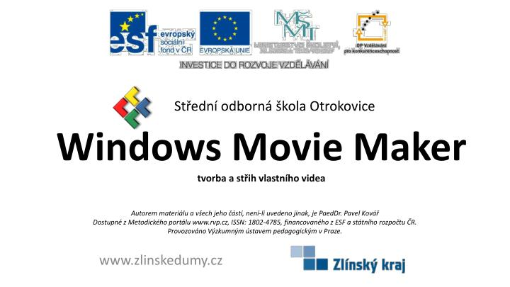 Windows movie maker tvorba a st ih vlastn ho videa