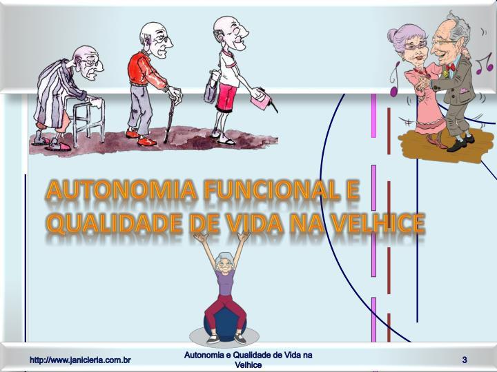 Autonomia funcional e qualidade de vida na velhice