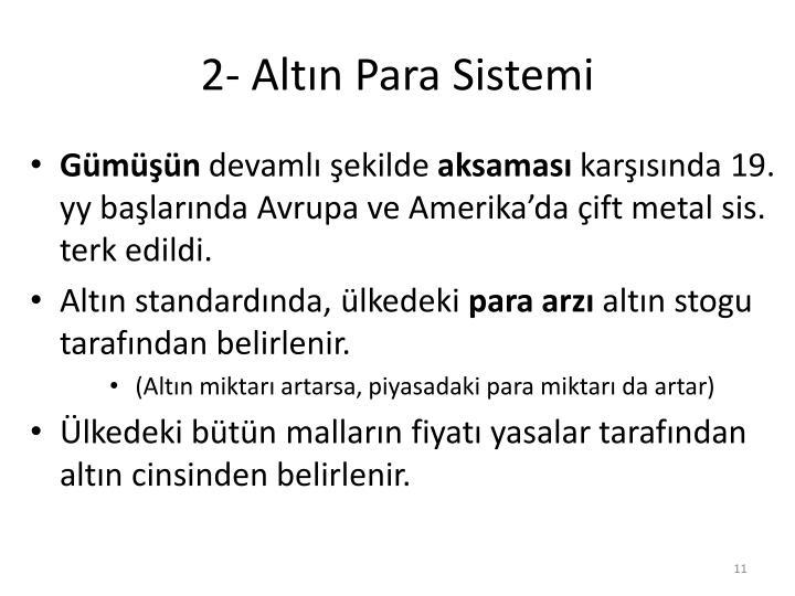 2- Altın Para Sistemi