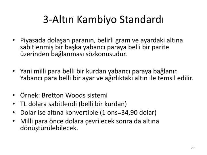 3-Altın Kambiyo Standardı