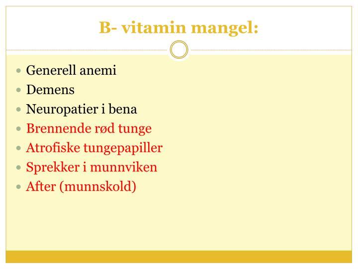 B- vitamin mangel: