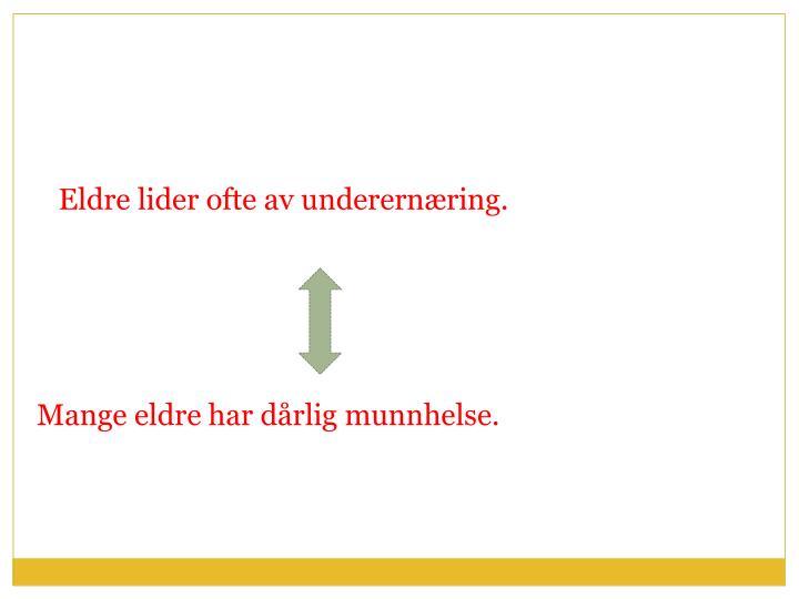 Eldre lider ofte av underernæring.