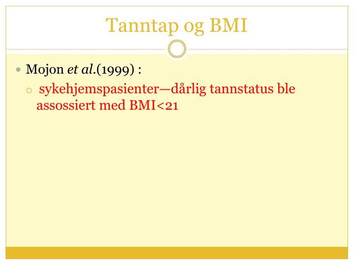 Tanntap og BMI