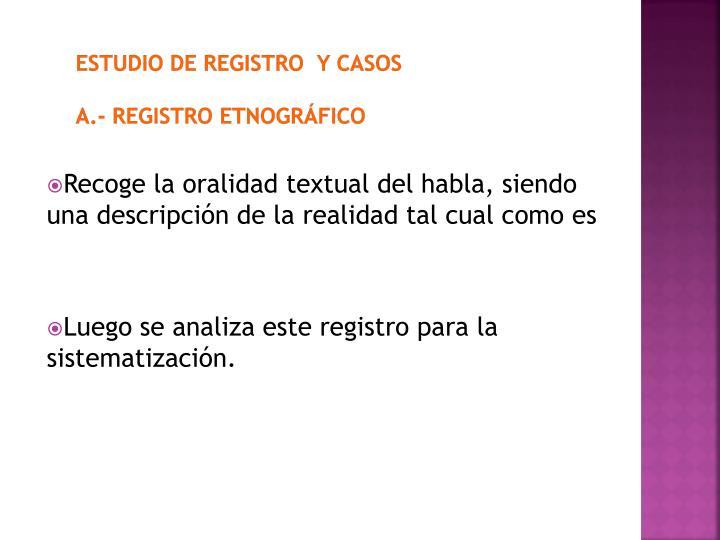 ESTUDIO DE REGISTRO  Y CASOS