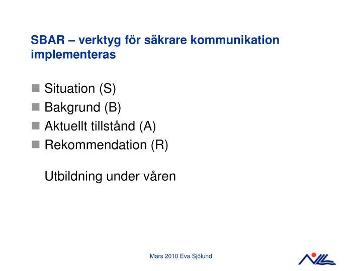 SBAR – verktyg för säkrare kommunikation implementeras