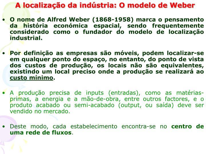 A localização da indústria: O modelo de Weber