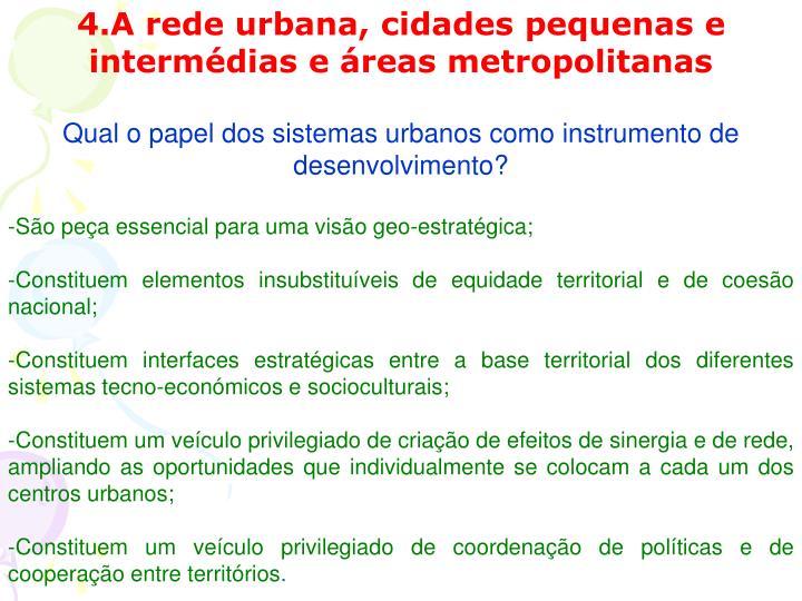 4.A rede urbana, cidades pequenas e intermédias e áreas metropolitanas