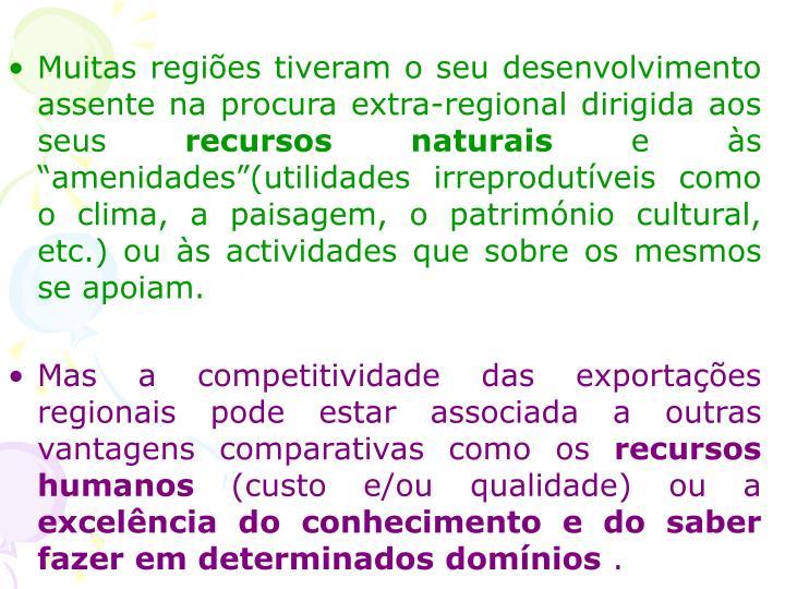 Muitas regiões tiveram o seu desenvolvimento assente na procura extra-regional dirigida aos seus