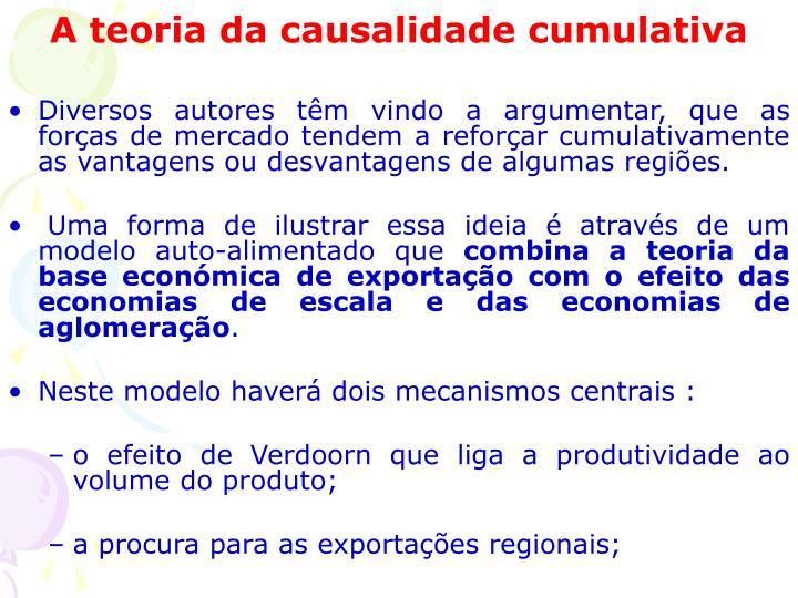 Diversos autores têm vindo a argumentar, que as forças de mercado tendem a reforçar cumulativamente as vantagens ou desvantagens de algumas regiões.