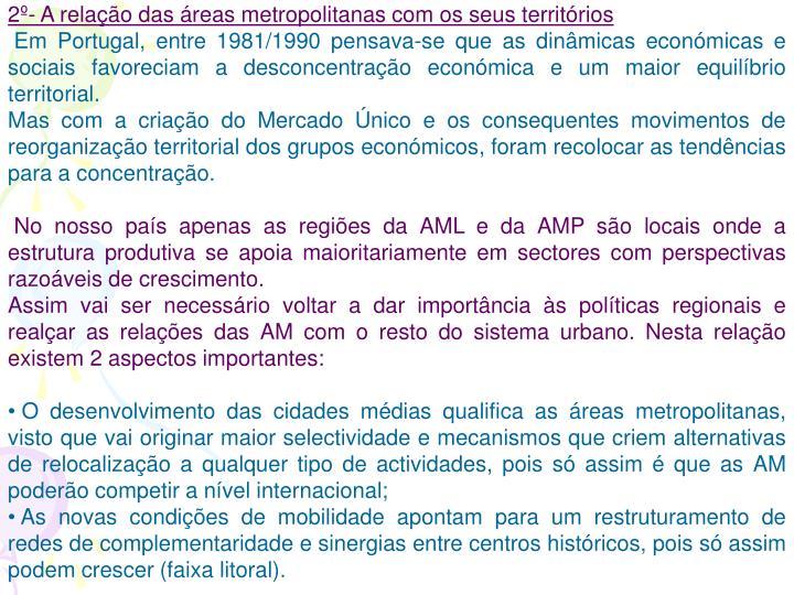 2º- A relação das áreas metropolitanas com os seus territórios