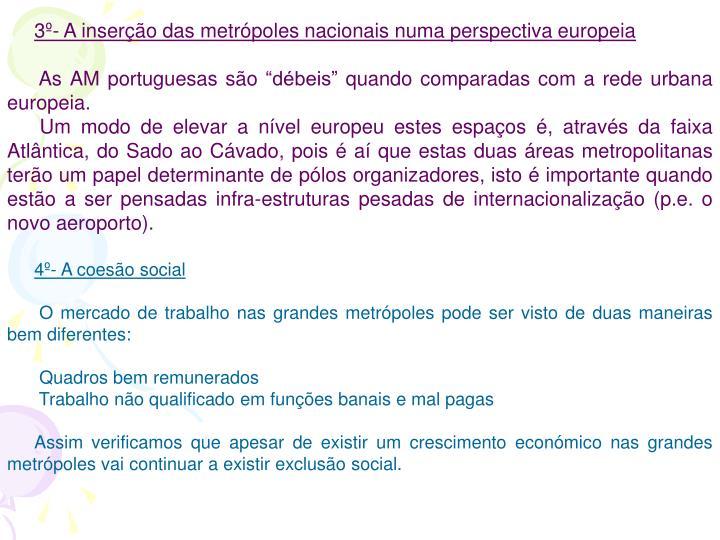 3º- A inserção das metrópoles nacionais numa perspectiva europeia