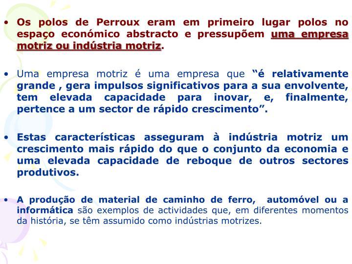 Os polos de Perroux eram em primeiro lugar polos no espaço económico abstracto e pressupõem