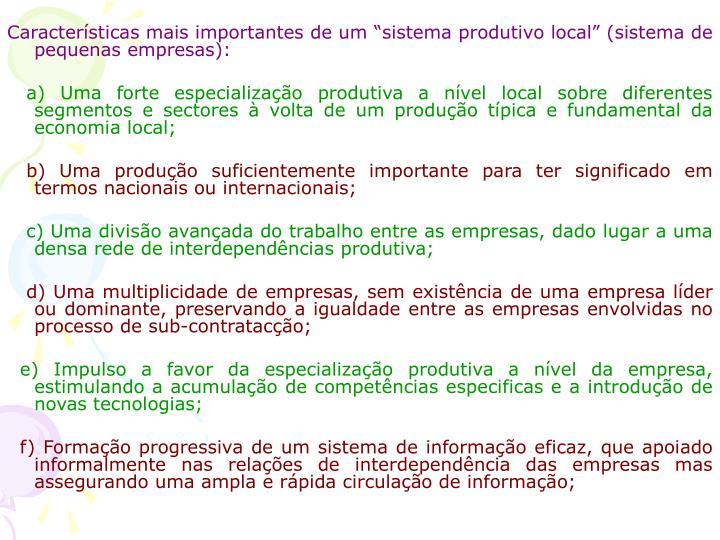"""Características mais importantes de um """"sistema produtivo local"""" (sistema de pequenas empresas):"""