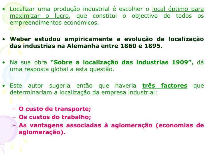 Localizar uma produção industrial é escolher o