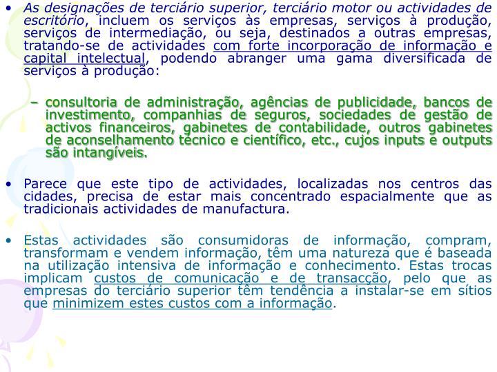 As designações de terciário superior, terciário motor ou actividades de escritório