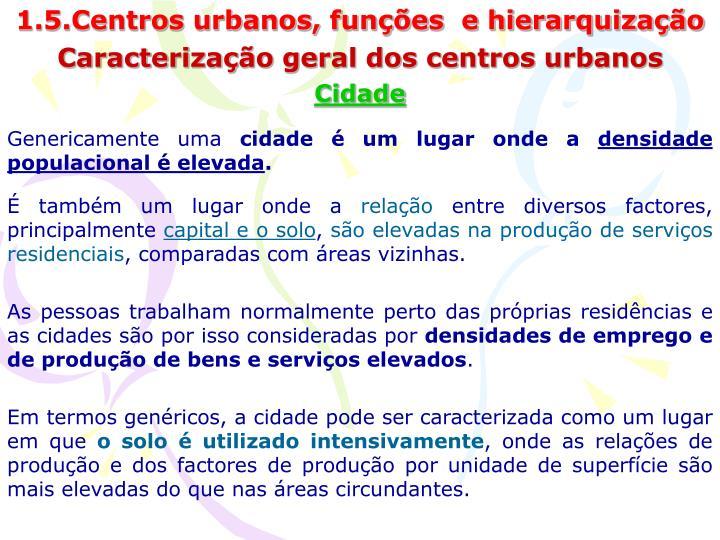 1.5.Centros urbanos, funções  e hierarquização