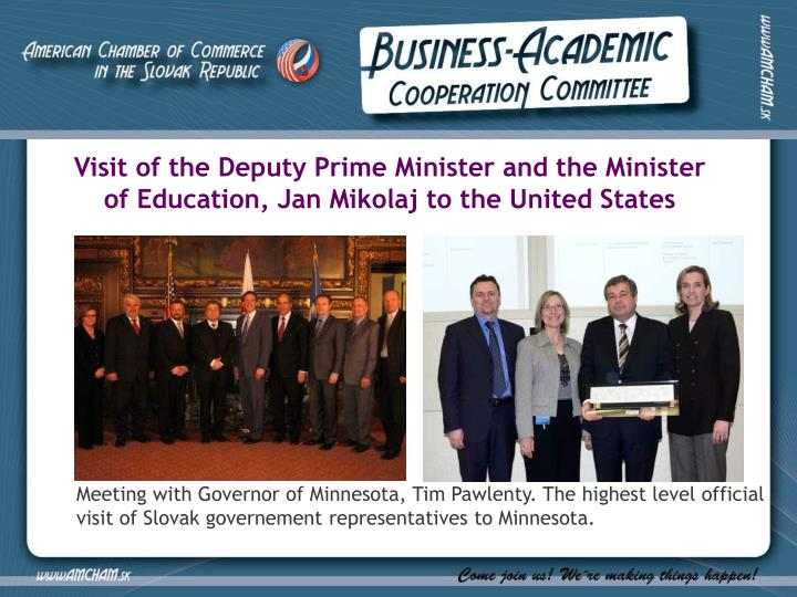 Visit of the Deputy Prime Minister and the Minister of Education, Jan Mikolaj to the United States