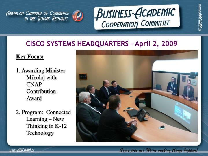 CISCO SYSTEMS HEADQUARTERS – April 2, 2009