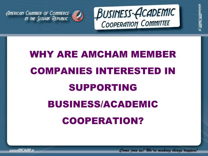 WHY ARE AMCHAM MEMBER COMPANIES INTERESTED IN SUPPORTING BUSINESS/ACADEMIC COOPERATION?